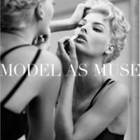 The Model as Muse: Embodying Fashion (Metropolitan Museum of Art)