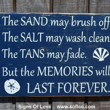 Beach Sign, The Sand May Brush Off Beach Signs, Beach Decor, Nautical Wood Plaque, The Tans May Fade Summer Quote