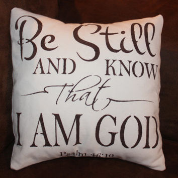 "Cotton Muslin Pillow Cover, Be Still and Know that I am God, 12"" insert included"