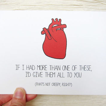 "Funny Valentine. Valentines Day Card. Anatomical Heart. ""If I had more than one of these, I'd give them all to you."""