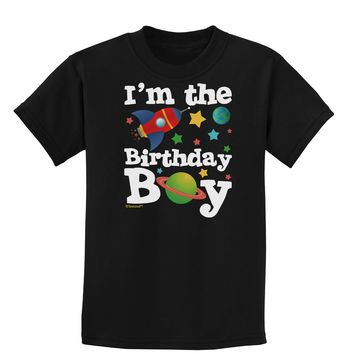 I'm the Birthday Boy - Outer Space Design Childrens Dark T-Shirt by TooLoud
