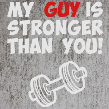 my guy is stronger than you TSHIRT