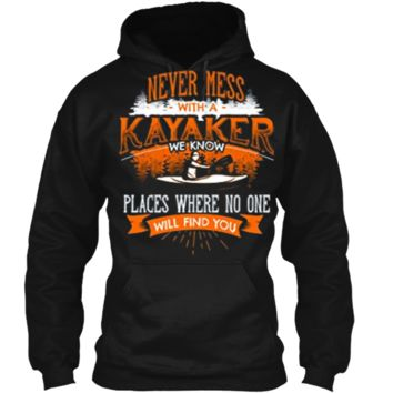 NEVER MESS WITH A KAYAKER Funny Kayaking Kayaks T-Shirt Back Pullover Hoodie 8 oz