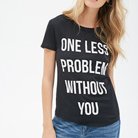 One Less Problem Tee