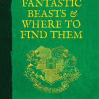 Fantastic Beasts and Where to Find Them (Harry Potter Series)
