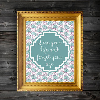 Live Your Life Floral Quote Modern Art Print - 8x10/11x14/13x19