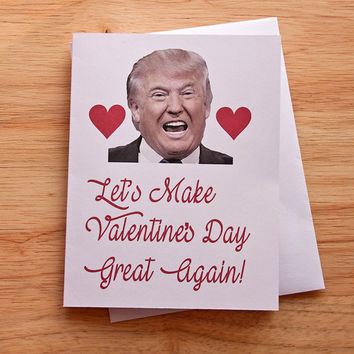 Valentine's Card, Trump Valentine, Card For BFF, Boyfriend Gift, Card For Her, Quirky Card, Funny Valentine, Cheeky Card, Sarcastic