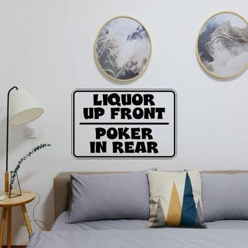 Liquir Up Front Poker in Rear Sign Vinyl Wall Decal - Removable (Indoor)