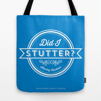 The Office Stanley Hudson Quote - Did I Stutter? Tote Bag by Noonday Design