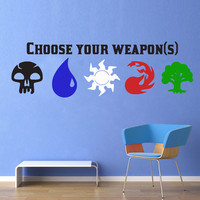 Choose Your Weapon(s) - Magic the Gathering - Full Color - Wall Vinyl