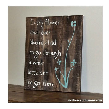 Every Flower That Ever Bloomed – Rustic Pallet Wall Hanging