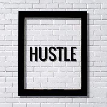 Hustle Sign Hard Work Motivation Success Business Progress Inspiration Workout Exercise Entrepreneur