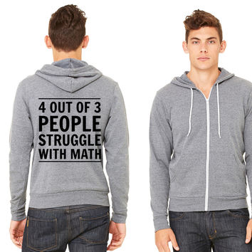 4 out of 3 People Struggle with Math Zipper Hoodie