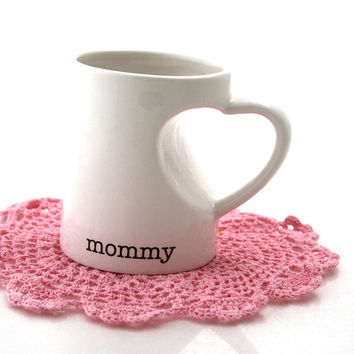 Mommy mom mug in white with heart shaped handle, Mothers Day May 11