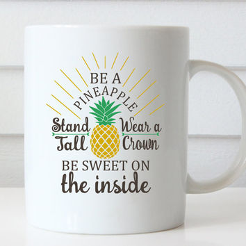 Be a Pineapple Stand Tall, Funny Coffee Mug, Be a Pineapple Quote, Funny Mugs, Birthday Gifts, Quote Coffee Mug, Quote Mug, Typography Mug