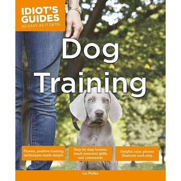 Idiot's Guides Dog Training (Idiot's Guides)