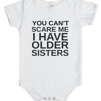 You Can't Scare Me I Have Older Sisters-Unisex White Baby Onesuit 00