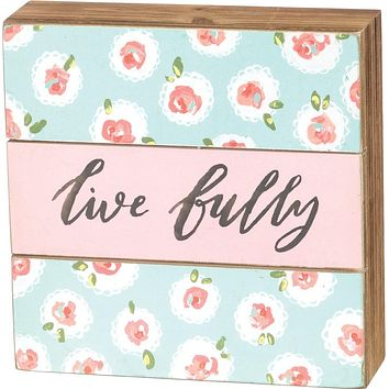 Live Fully Slat Box Sign in Floral