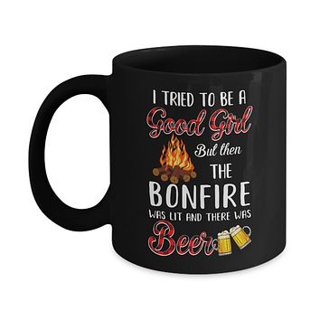 I Tried To Be A Good Girl But The Bonfire And Beer Mug