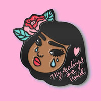 My Feelings Are Valid Flower -- Enamel Pin