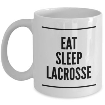 Lacrosse Dad Mug Lacrosse Coach Mug - Eat Sleep Lacrosse Ceramic Coffee Cup