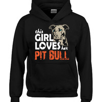 This girl loves her pit bull Dog T Shirt - Hoodie