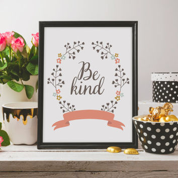 "Inspirational print ""Be Kind"" Motivational poster Wall art print Home poster Room poster Typographic print Inspiring art Printable quote"