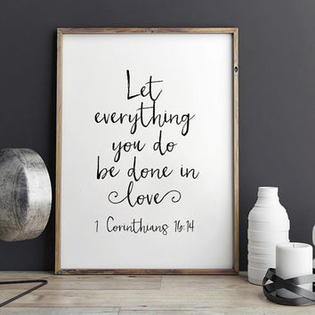 PRINTABLE Art,CORINTHIANS 16:14,Let Everything You Do Be Done In Love,Bible Verse,Scripture Art,Bible Art,Typography Print,Home Decor,Nurser
