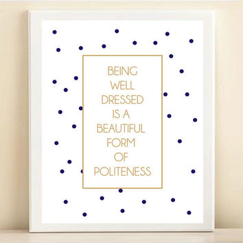 Navy, White, and Gold Polka Dot 'Being Well Dressed is a Beautiful Form of Politeness' print poster