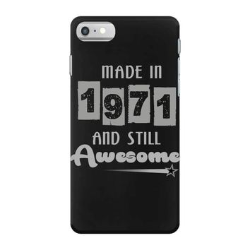 made in 1971 and still awesome iPhone 7 Case
