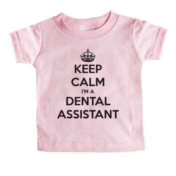 Keep Calm I'm A Dental Assistant Baby Tee