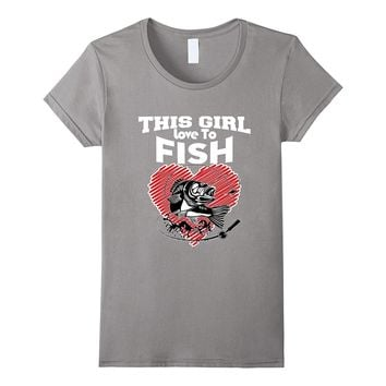 This Girl Love To Fish T Shirt