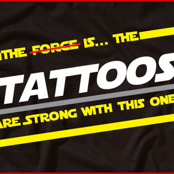 The Force Funny Tattoo T-Shirt