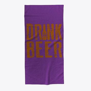 Drink Beer Funny Drinking Beach Towel