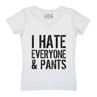 I Hate Everyone and Pants Womens Classic V-Neck T-Shirt