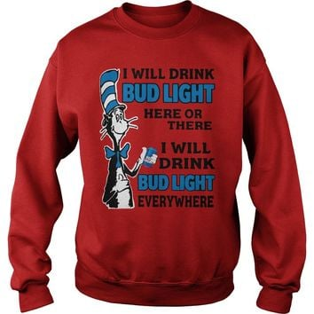 79b57e705 Dr Seuss I will drink Bud light here or there I will drink Bud l