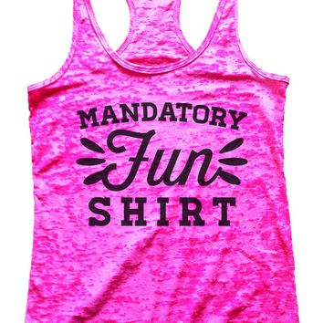 Mandatory Fun Shirt Burnout Tank Top By Funny Threadz
