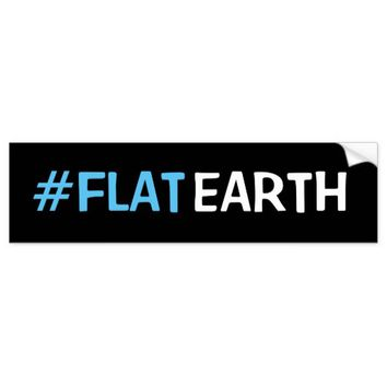 #flat earth bumper sticker