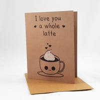 I love you a latte, Funny Card, Funny Greeting Card, Greeting Cards, Pun Card, Cute Card,  kawaii