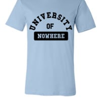 university of nowhere - Unisex T-shirt
