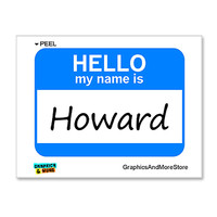Howard Hello My Name Is Sticker