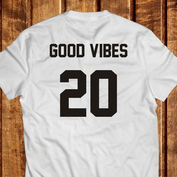 Good Vibes Shirt, White Tshirt Good Vibes 20, 100% Cotton Tumblr tee