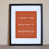 Art, I Love You From Here To NASHVILLE 8x10, Custom Color, Unframed