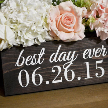 Wood Sign - Save the Date, Best Day Ever, Engagement Photo Prop, Wedding Prop, Rustic Wedding Decor