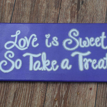 "Hand Painted Canvas - ""Love Is Sweet, So Take a Treat"""