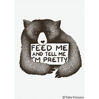 Feed Me and Tell Me I'm Pretty Fridge Magnet