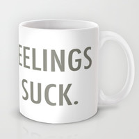 Feelings Suck Mug by productoslocos