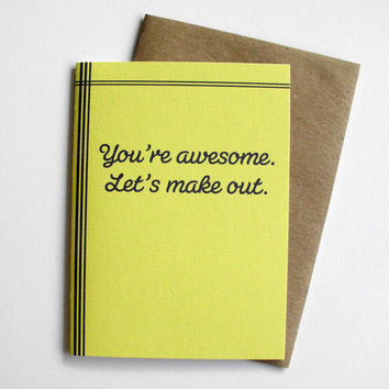 Funny love card - You're awesome. Let's make out.