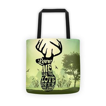 Love Me Like You Love Deer Season Tote Bag