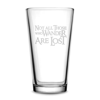 Pint Glass with Lord of the Rings Quote, Not All Those Who Wander Are Lost, Deep Etched